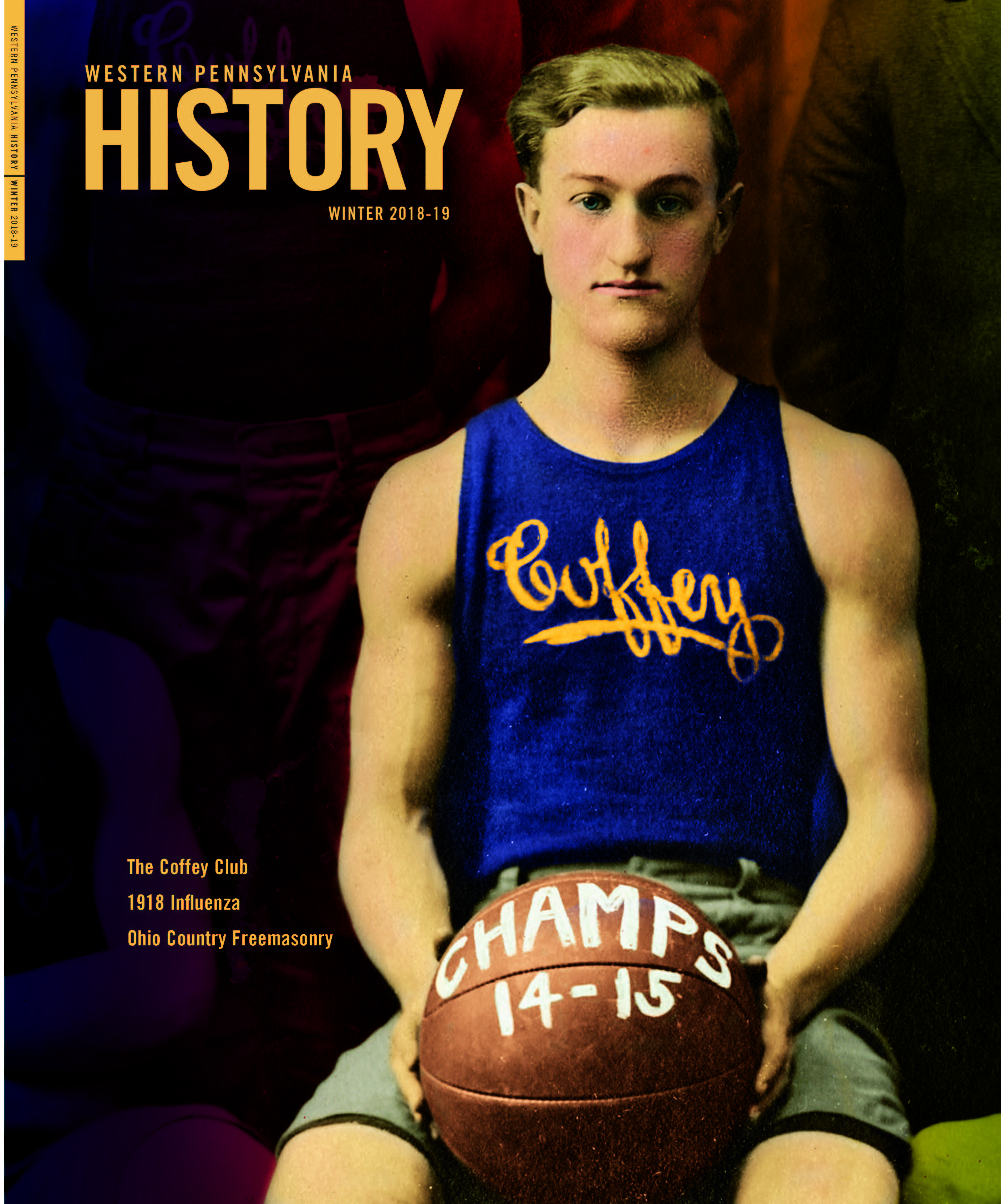 Western Pennsylvania History magazine cover Volume 101, Number 4, Winter 2018-2019 featuring an image of a football player with the name Coffey on his jersey, and a basketball that says Champs14-15